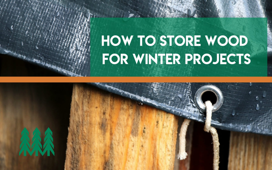 How to Store Wood For Winter Projects
